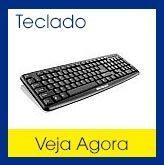 Teclado diversos modelos: teclado com fio, teclado gamer, teclado sem fio, teclado wirelles, teclado wi-fi, teclado bluetooth, teclado slim, teclado mini